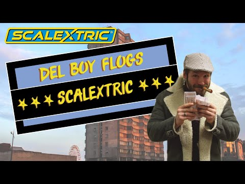 DEL BOY Flogs Scalextric