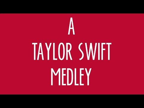 A Taylor Swift Medley
