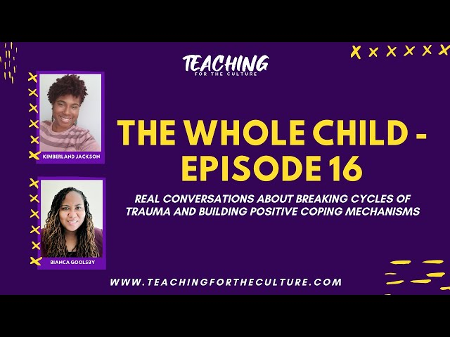 The WHOLE Child - Episode 16: Melodies of Childhood Trauma: The Cycle Continues