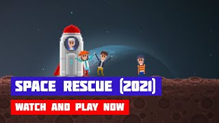 Space Rescue (2021) · Game · Gameplay