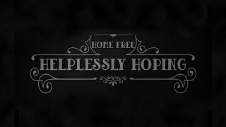 Crosby, Stills & Nash - Helplessly Hoping (Home Free Cover)