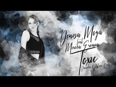 Denisa Moga feat Mircea Eremia Toxic Remix