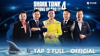 Shark Tank Việt Nam 4 #2 | Startup mơ lớn bị dàn cá mập tấn công và những cú ngược dòng ngoạn mục