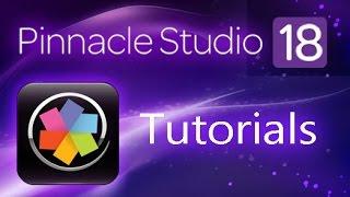 Pinnacle Studio 18 Ultimate - Tutorial for Beginners [COMPLETE]*