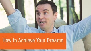 How to Achieve Your Dreams (and Keep Going When It