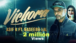 VICHORA ASIF K FT. NASEEBO LAL (OFFICIAL VIDEO)2019