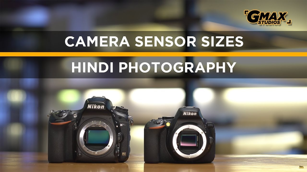 Full Frame Crop Sensor Camera Differencecomparison Sensor Size Hindi Photography Episode 13