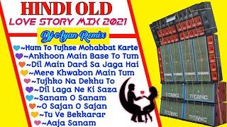RSS PRESENT ▶️HINDI OLD LOVE STORY MIX || DJ Ayan Remix 2021