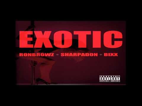 RON BROWZ - EXOTIC Feat SHARPADON & BIXX