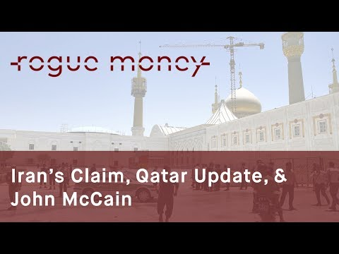 Rogue Mornings - Iran's Claim, Qatar Update & Insane McCain (06/12/2017)