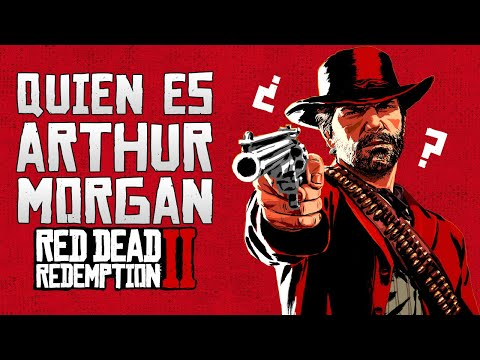 Red Dead Redemption 2 Novedades-QUIEN ES ARTHUR MORGAN-Red Dead 2 Español