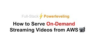 How To Serve On-Demand Streaming Videos From AWS (Build Your Own Netflix)