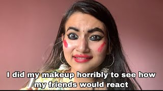 I Did My Makeup Horribly To See How My Friends Would React