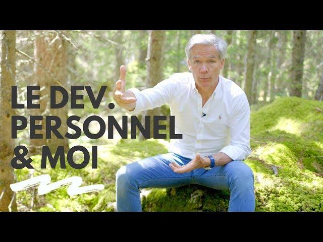 Le développement personnel & moi - Paul Pyronnet