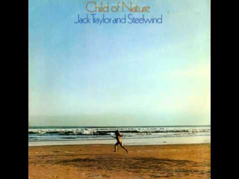 Jack Traylor and Steelwind - Child of Nature (full album - vinyl rip)