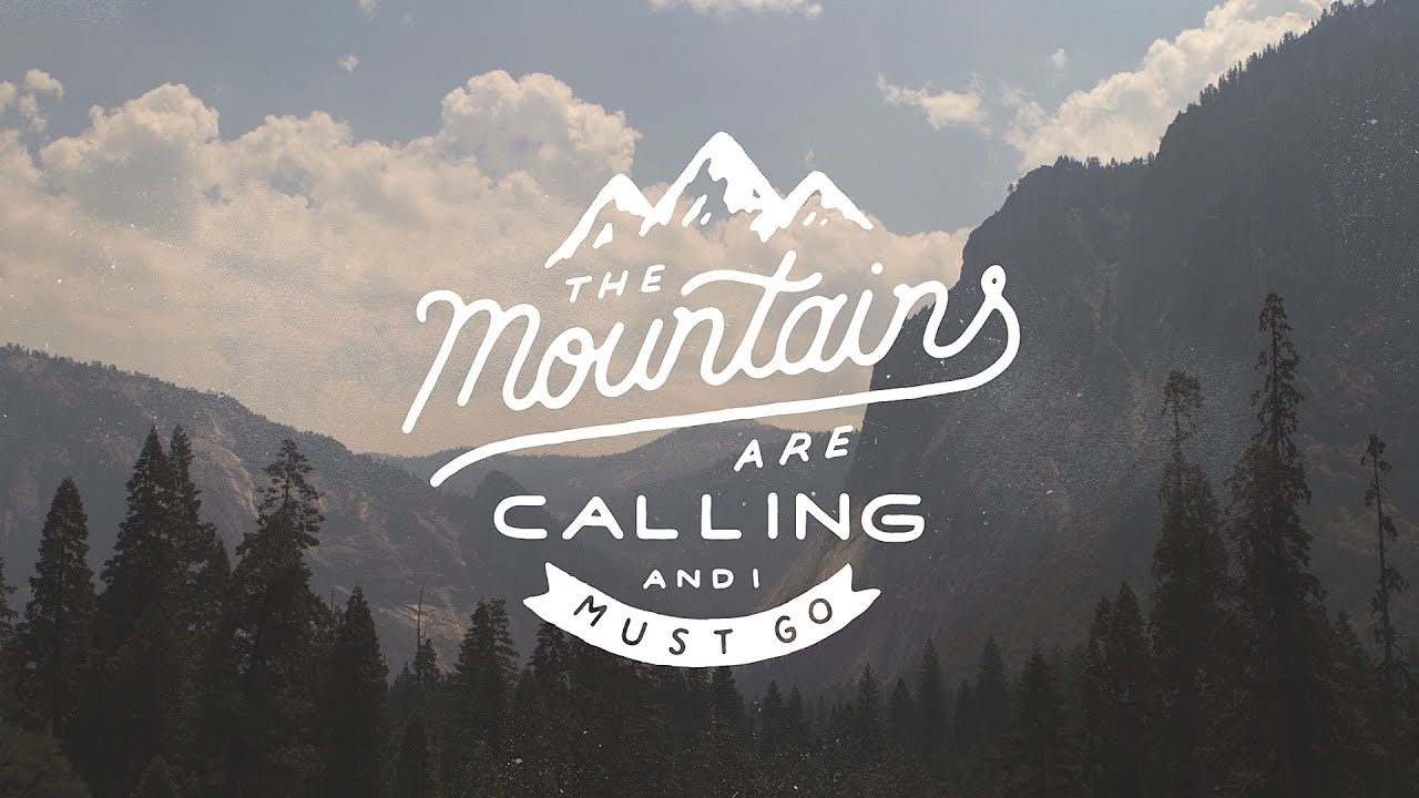 Wallpaper Girly Quotes The Mountains Are Calling Youtube