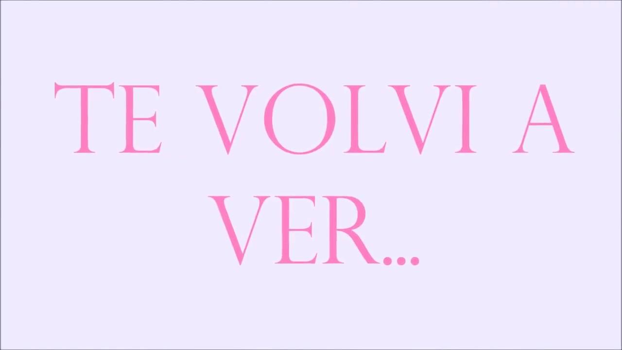 Te Volvi A Ver Miguel Angel Lyrics Dedicatoria 2018 Youtube