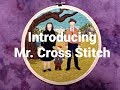 Introducing Mr. Cross Stitch