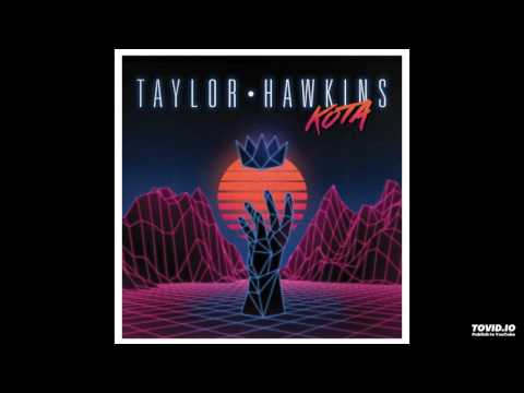 Taylor Hawkins - I've Got Some Not Being Around You To Do Today