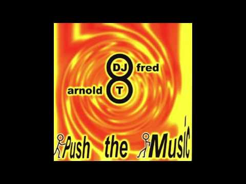 Dj Fred & Arnold T - Push The Music (Push The Load Mix) 3:13