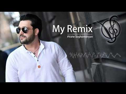 Vahe Soghomonyan - My Remix \Shat Sirun Es/ \New/