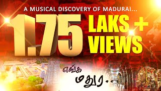 Download Enga Madura-A musical discovery of Madurai MP3 song and Music Video