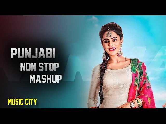 Non stop Bhangra Remix Mashup 2018 - Punjabi DJ Remix songs 2018 - Latest Punjabi songs 2018