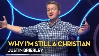 Why, after ten years of talking with atheists, I'm still a Christian - Justin Brierley
