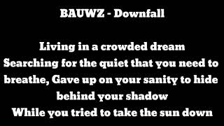BAUWZ - Downfall (lyrics)