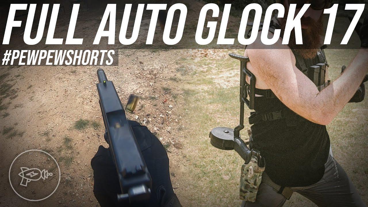 Full-Auto Glock 17! [Pew Pew Shorts]