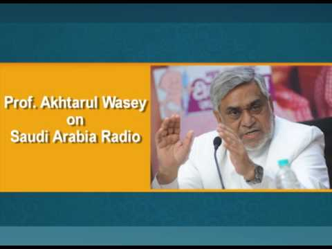 Prof  Akhtarul Wasey on Saudi Arabia Radio