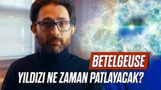 Betelgeuse yıldızı ne zaman patlayacak?