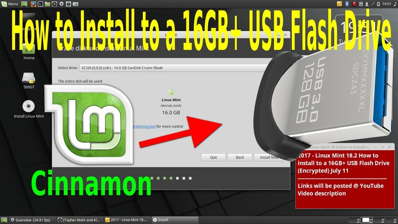 2017 - Linux Mint 18 2 How to install to a 16GB+ USB Flash Drive  (Encrypted) July 11 webm