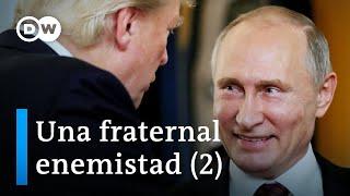 Putin y Trump (2/2) | DW Documental