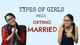 Types of Girls while Getting Married