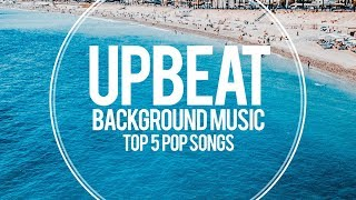 Cover images Upbeat Pop Background Music For Videos - Top 5 Songs