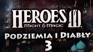Podziemia i Diabły #3 | Heroes of Might & Magic III