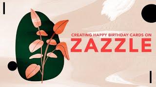 Creating Happy Birthday Cards on Zazzle