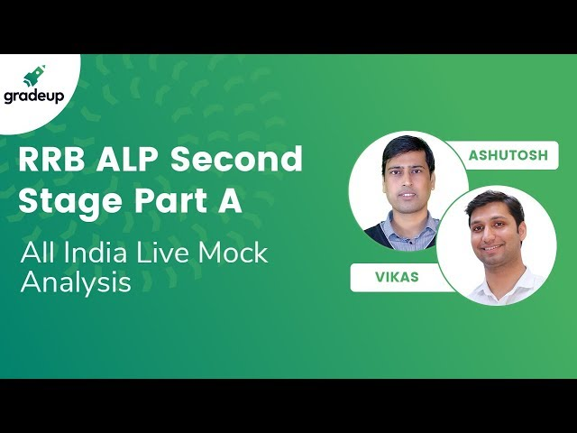 RRB ALP Second Stage Part A: All India Live Mock Analysis 2018