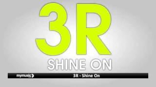 3R - Shine On
