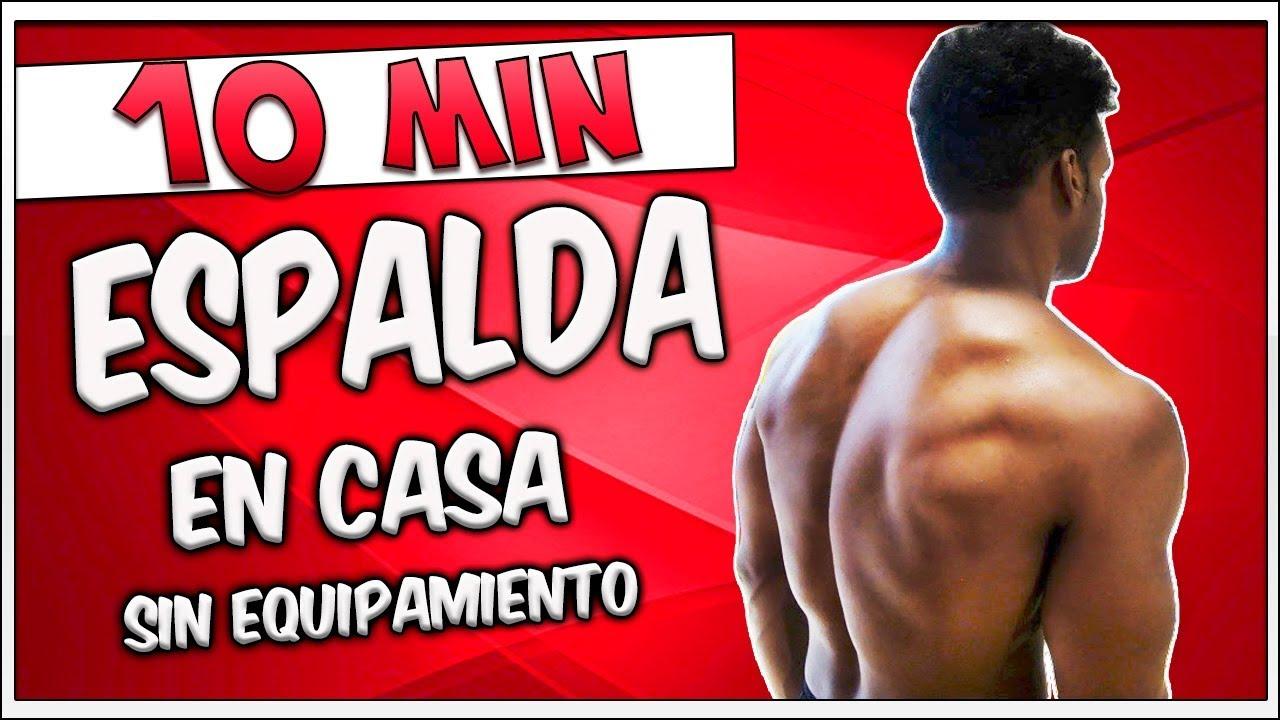 Ejercicios Para Espalda En Casa Rutina De Espalda Sin Pesas En 10 Minutos Youtube