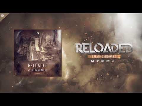 Reloaded - Creating Memories (#RTS001)