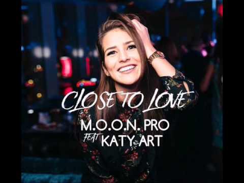 M.O.O.N. Pro feat. KATY ART - Close to love(Radio Edit) mp3
