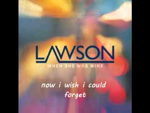 Lawson - When She Was Mine - Lyrics on Screen