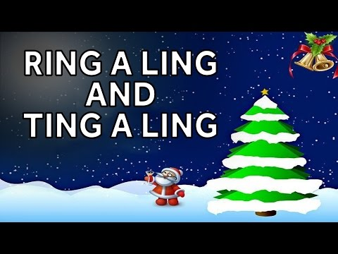 Ring A Ling and Ting A Ling | Christmas Songs And Carols For Kids | Nursery Rhymes For Kids