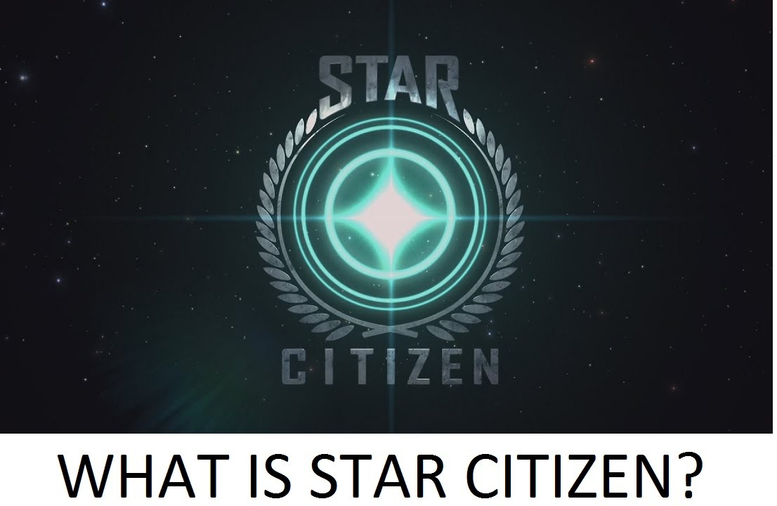 what is star citizen your minute guide to entering the verse what is star citizen your 10 minute guide to entering the verse