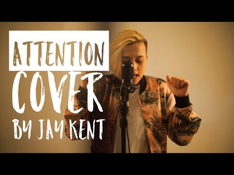 Attention - Charlie Puth (Jay Kent Cover)