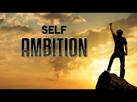 Your Biggest Enemy Is You - Self Ambition