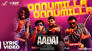 Aadai | Onnumilla Song Lyric Video | Amala Paul | Rathnakumar | Pradeep Kumar | V Studios