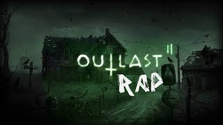Outlast 2 RAP